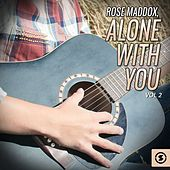 Alone with You, Vol. 2 by Rose Maddox