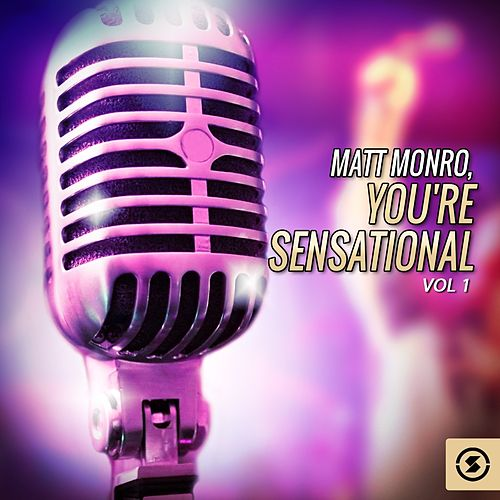 You're Sensational, Vol. 1 by Matt Monro