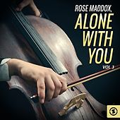 Alone With You, Vol. 3 by Rose Maddox