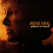 Where Is Love? by Irene Kral