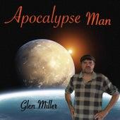 Apocalypse Man by Glenn Miller