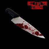 Kill for You by Starboy