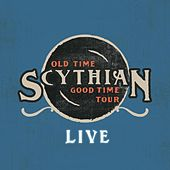 Old Time Good Time Tour (Live) by Scythian