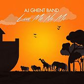 Love Me No Mo' by A.J. Ghent Band