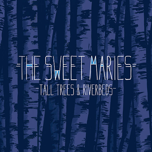 Tall Trees & Riverbeds by The Sweet Maries
