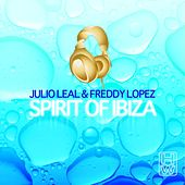 Spirit Of Ibiza by Julio Leal & Freddy Lopez