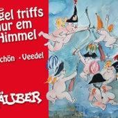Engel triffs de nur im Himmel by Räuber