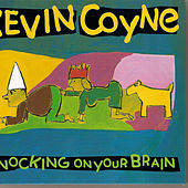Knocking On Your Brain by Kevin Coyne