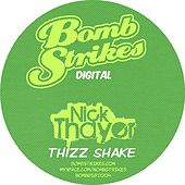 Thizz Shake by Nick Thayer