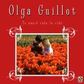 Te Amare Toda La Vida by Olga Guillot