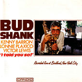 I Told You So! by Bud Shank