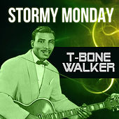Stormy Monday by T-Bone Walker