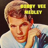 Bobby Vee Medley: Take Good Care of My Baby / Rubber Ball / Run to Him / Devil or Angel / Tears on My Pillow / Happy Happy Birthday Baby / Sincerely / Gone / Susie Q / My Prayer / Made a Fool of You / Just a Dream / The Wisdom of a Fool / Mr. Blue / You S von Bobby Vee