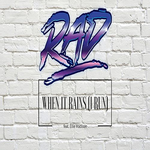 When It Rains (I Run) by rad.