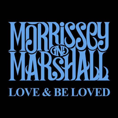 Love & Be Loved by Morrissey
