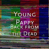 Back from the dead by Young Pappy