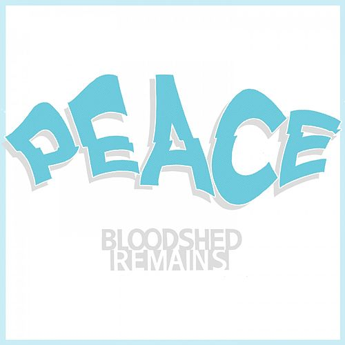 Peace by Bloodshed Remains