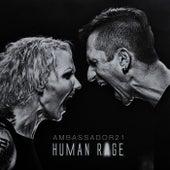 Human Rage by Ambassador 21