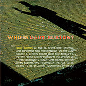 Who Is Gary Burton? (Bonus Track Version) by Gary Burton