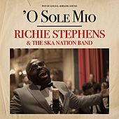 'O sole mio by Richie Stephens and The Ska Nation Band