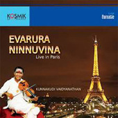 Evarura Ninnuvina (Live at Paris) by Kunnakudi Vaidyanathan