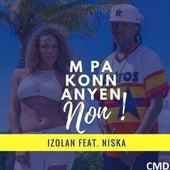 M Pa Konn Anyen by Izolan