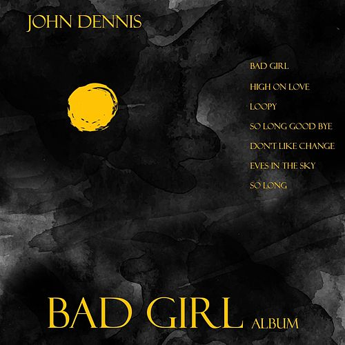 Bad Girl by John Dennis