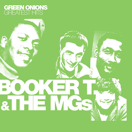 Green Onions: Greatest Hits by Booker T. & The MGs