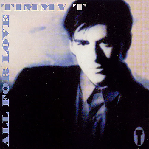All For Love by Timmy T