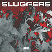 Anthem by Sluggers