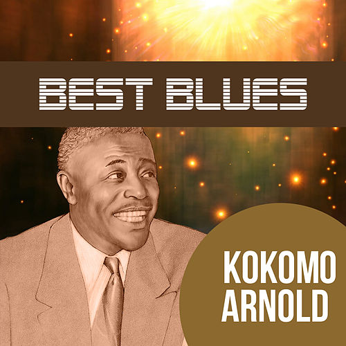 Best Blues von Kokomo Arnold