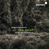 Czernowin: The Quiet. Works for Orchestra by Various Artists