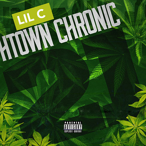 H-Town Chronic 21 by LIL C