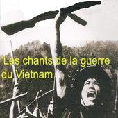 Les chants de la guerre du Vietnam by Various Artists