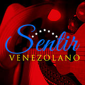 Sentir Venezolano by Various Artists