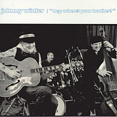 Hey, Where's Your Brother? by Johnny Winter