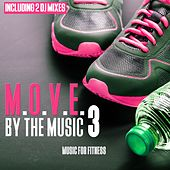 M.O.V.E. By the Music, Vol. 3 - Music for Fitness by Various Artists