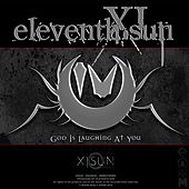 God Is Laughing At You (Remastered) by Eleventh Sun