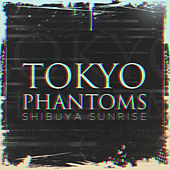 Tokyo Phantoms by Shibuya Sunrise