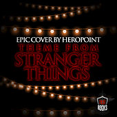 Stranger Things Theme by HeroPoint