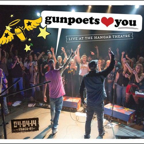 Gunpoets Love You: Live at the Hanger Theatre by The Gunpoets