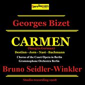 Bizet: Carmen (Remastered - Sung in German) by Emmy Destinn, Karl Jorn, Minnie Nast, Hermann Bachmann, Grammophone Orchestra Berlin, Chorus of the Court Opera in Berlin