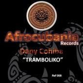 Tramboliko by Dany Cohiba