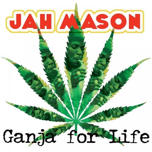 Ganja for Life by Jah Mason
