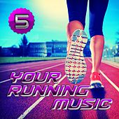 Your Running Music 5 by Various Artists