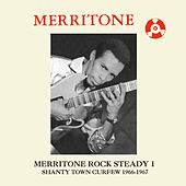 Merritone Rock Steady 1: Shanty Town Curfew 1966-1967 by Various Artists