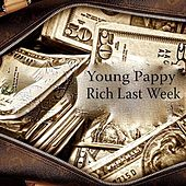 Rich Last Week by Young Pappy