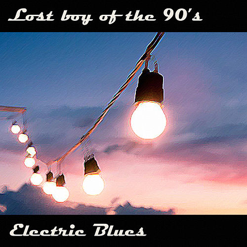 Electric Blues by Lost Boy Of The 90's