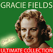 Ultimate Collection by Gracie Fields
