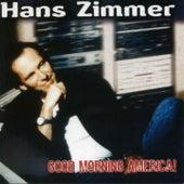 Good Morning America by Hans Zimmer